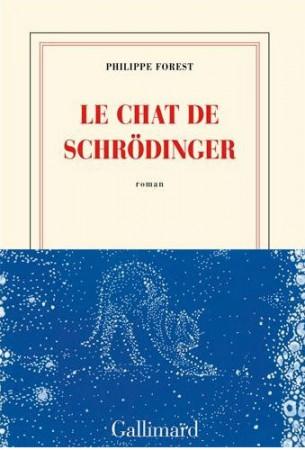 Le Le chat de Schrödinger par Philippe Forest.