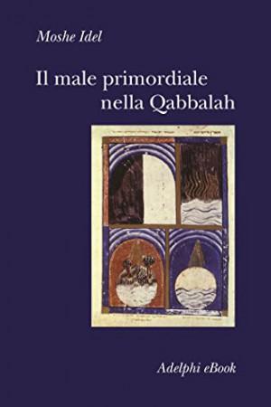 Première de couverture du dernier ouvrage de 2016 de Moshe Idel publié en italien chez Adelphi.