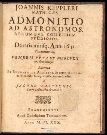 Johannes Kepler. Admonitio ad astronomos (Frankfurt am Main, 1630)