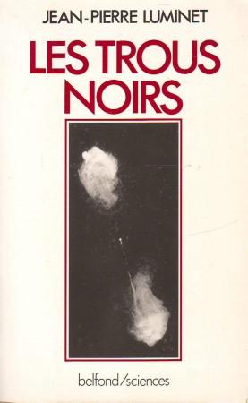 La toute première édition de mon livre sur les trous noirs, parue en novembre 1987 chez Belfond.